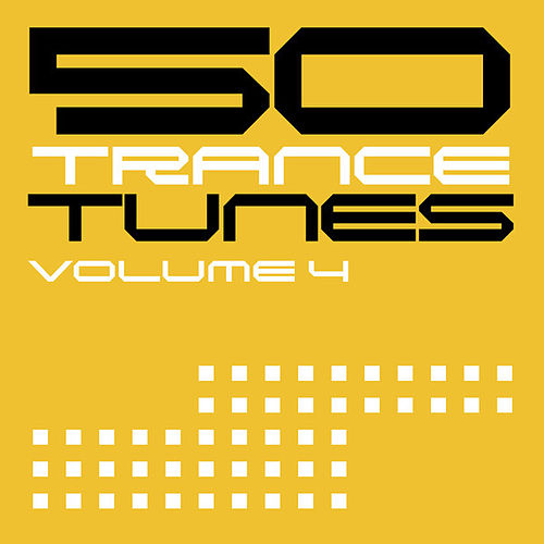 Play & Download 50 Trance Tunes, Vol. 4 by Various Artists | Napster