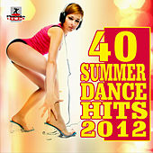 40 Summer Dance Hits 2012 by Various Artists