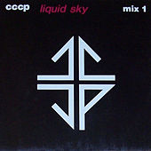 Play & Download Liquid Sky - Mix 1 (Original Mix) by CCCP | Napster