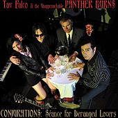 Play & Download Conjurations: Séance For Deranged Lovers by Tav Falco's Panther Burns | Napster