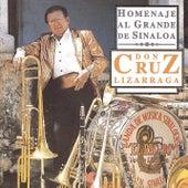 Play & Download Homenaje Al Grande de Sinaloa Don Cruz Lizarraga by Banda El Recodo | Napster