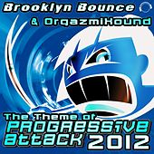 Play & Download The Theme (Of Progressive Attack) 2012 by Brooklyn Bounce | Napster
