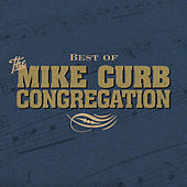Play & Download Best Of Mike Curb Congregation: Inspirational by Mike Curb Congregation | Napster