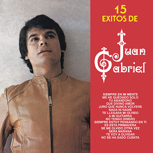Play & Download 15 Exitos De Juan Gabriel by Juan Gabriel | Napster