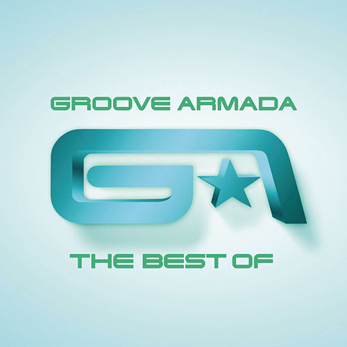 Play & Download The Best Of by Groove Armada | Napster