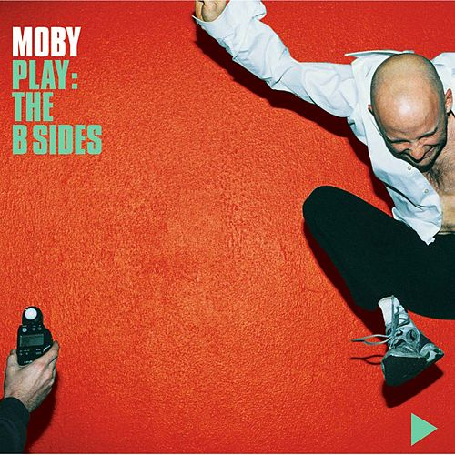 Play & Download Play: The B-Sides by Moby | Napster