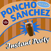 Play & Download Instant Party by Poncho Sanchez | Napster