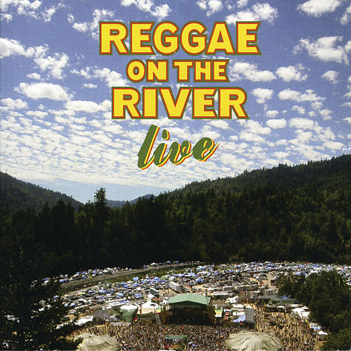 Play & Download Reggae On The River: Live by Various Artists | Napster