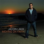 Moving On Faith by Jadon Lavik