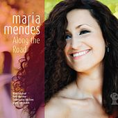 Play & Download Along the Road by Maria Mendes | Napster