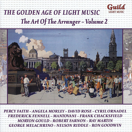 Play & Download The Golden Age of Light Music: The Art Of The Arranger - Vol. 2 by Various Artists | Napster