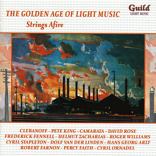 The Golden Age of Light Music: Strings Afire by Various Artists
