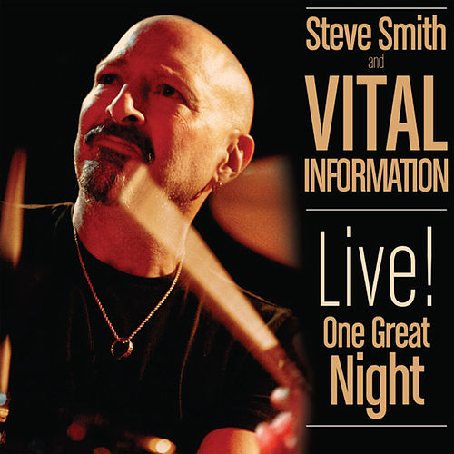 Play & Download Live! One Great Night by Steve Smith | Napster