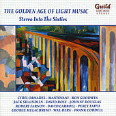 Play & Download The Golden Age of Light Music: Stereo Into The Sixties by Various Artists | Napster