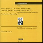Play & Download Moscheles Volume 4: Piano Concertos 7 and 8, Sonata in E maj. by Ian Hobson | Napster