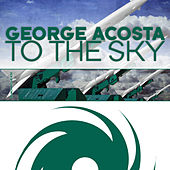 To the Sky by George Acosta
