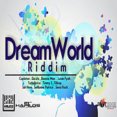 Dream World Riddim by Various Artists