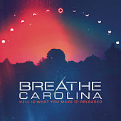 Play & Download Hell Is What You Make It: Reloaded by Breathe Carolina | Napster
