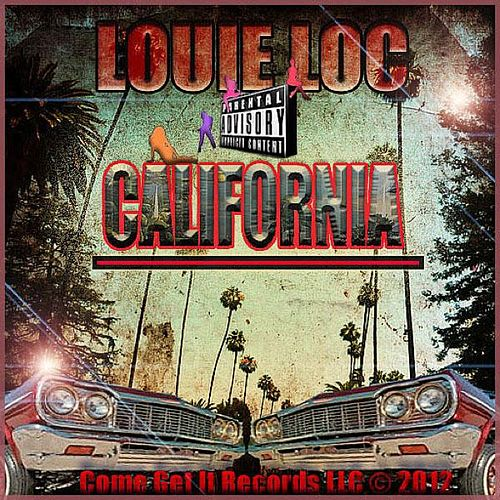 Play & Download California by Louie Loc | Napster