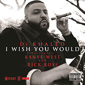 Play & Download I Wish You Would by DJ Khaled | Napster