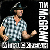 Truck Yeah by Tim McGraw