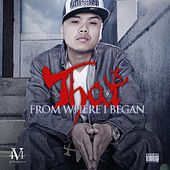 Play & Download From Where I Began by Thai | Napster