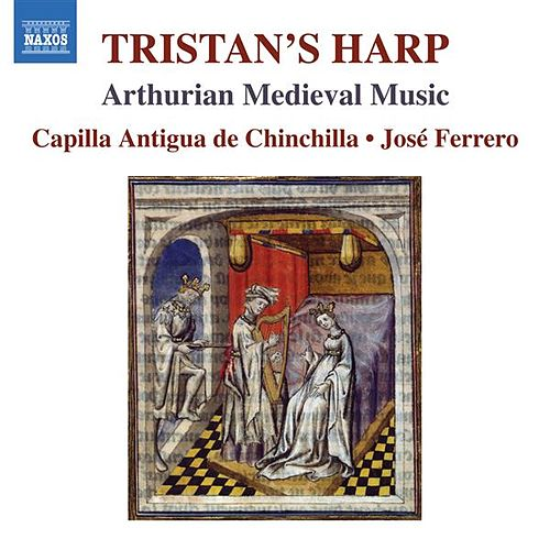 Play & Download The Tristan's Harp by Capilla Antigua de Chinchilla | Napster