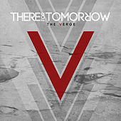 Play & Download The Verge by There For Tomorrow | Napster