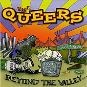 Beyond The Valley... by The Queers