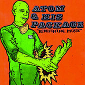 Play & Download Redefining Music by Atom and His Package | Napster