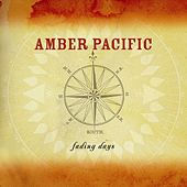 Fading Days by Amber Pacific