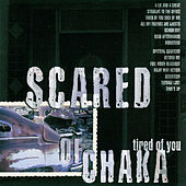 Play & Download Tired Of You by Scared of Chaka | Napster