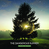 Play & Download Reach For The Sun by The Dangerous Summer | Napster
