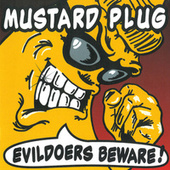 Play & Download Evildoers Beware! by Mustard Plug | Napster