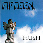 Play & Download Hush by Fifteen | Napster