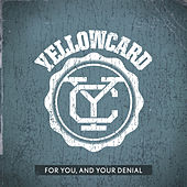 Play & Download For You, And Your Denial by Yellowcard | Napster