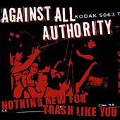 Play & Download Nothing New For Trash Like You by Against All Authority | Napster
