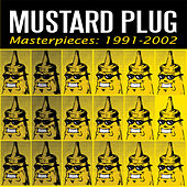 Play & Download Masterpieces: 1991-2002 by Mustard Plug | Napster