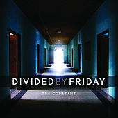 The Constant by Divided By Friday