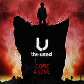 I Come Alive by The Used