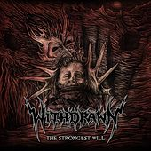Play & Download The Strongest Will by Withdrawn | Napster