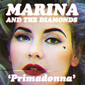Play & Download Primadonna by Marina and The Diamonds | Napster