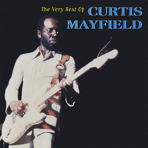 Play & Download The Very Best Of Curtis Mayfield by Curtis Mayfield | Napster