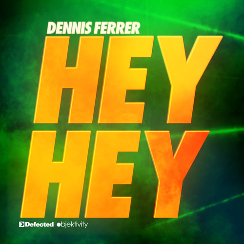 Play & Download Hey Hey by Dennis Ferrer | Napster