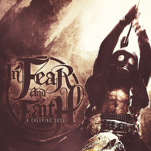Play & Download A Creeping Dose by In Fear And Faith | Napster