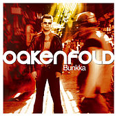 Play & Download Bunkka by Oakenfold | Napster