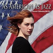 Play & Download As American As Jazz: A Patriotic Celebration of the USA by Jillaine | Napster