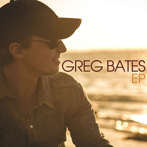 Play & Download Greg Bates EP by Greg Bates | Napster