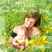 Play & Download Music for Mother and Baby by Andreas | Napster