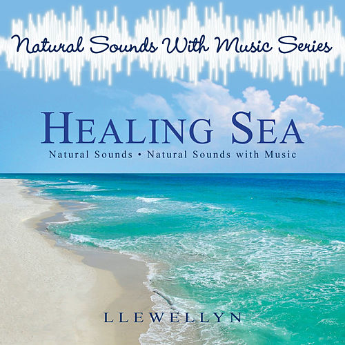 Play & Download Natural Sounds with Music series : Sea by Llewellyn | Napster